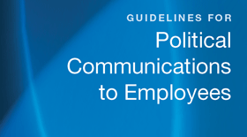 CalChamber Offers Employers Guidelines for Political Communications to Employees