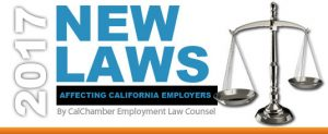 CalChamber Releases List of New Employment Laws Affecting Businesses in 2017