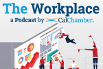 CalChamber Podcast: What's Your Question for the Labor Law Helpline?