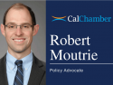 CalChamber Welcomes Robert Moutrie to Policy Team