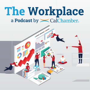 The Workplace a Podcast by CalChamber