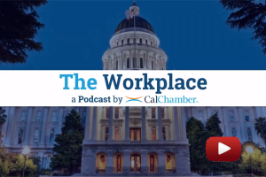 Video: The Workplace a Podcast by CalChamber