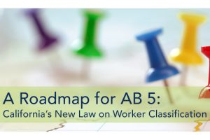 Roadmap for AB 5: California's New Worker Classification Law Free White Paper