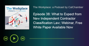 What to Expect from New Independent Contractor Classification Law; Webinar, Free White Paper Available Now