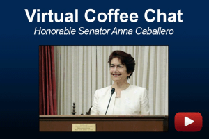 Virtual Coffee Chat with the Honorable Senator Anna Caballero