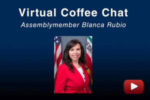 Virtual Coffee Chat with Assemblymember Blanca Rubio